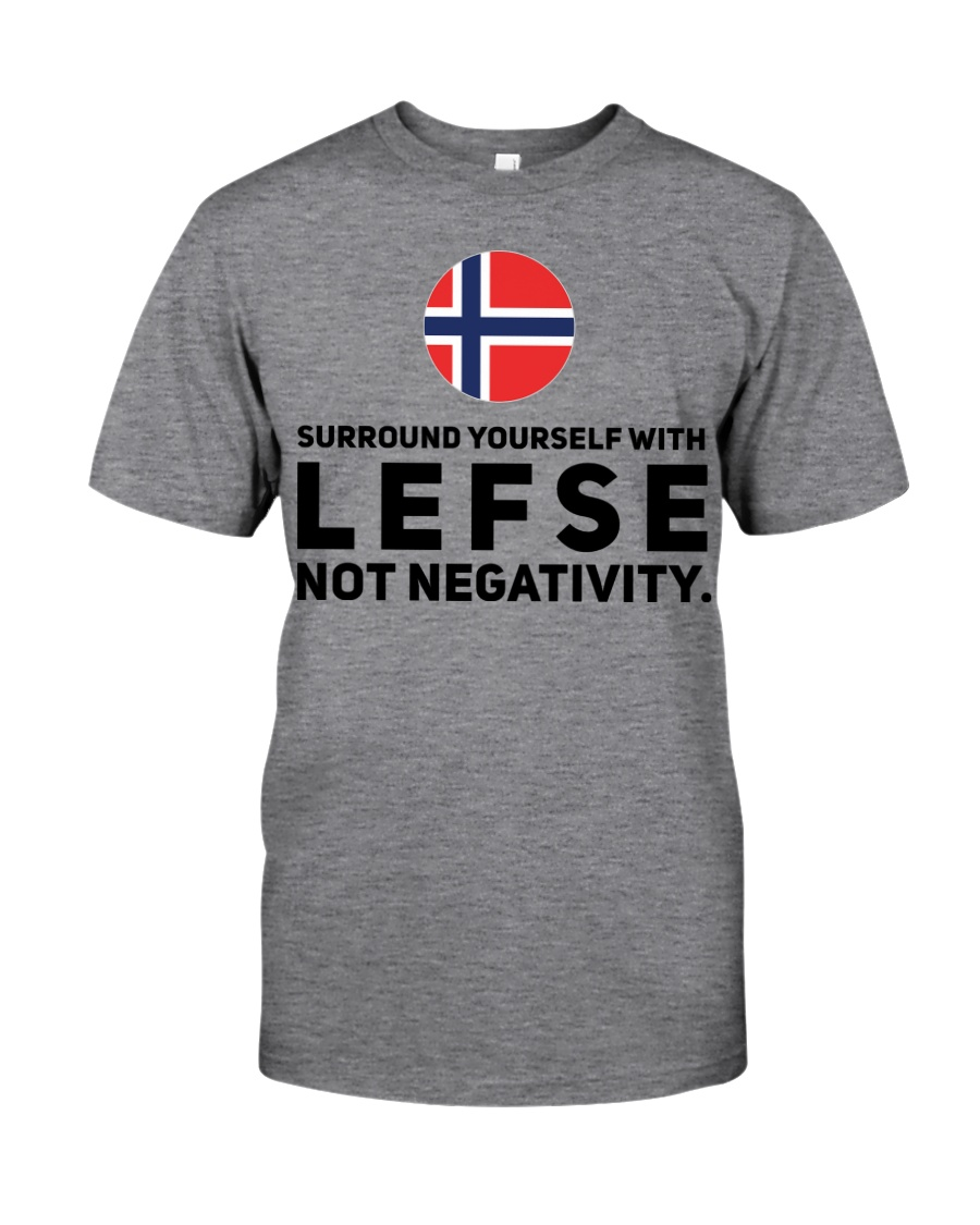 SURROUND YOURSELF WITH LEFSE Classic T-Shirt