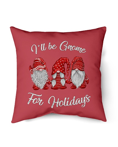 I'LL BE GNOME FOR HOLIDAYS