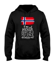 IF MY MOUTH DOESN'T SAY IT MY FACE WILL Hooded Sweatshirt thumbnail