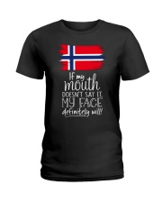 IF MY MOUTH DOESN'T SAY IT MY FACE WILL Ladies T-Shirt thumbnail