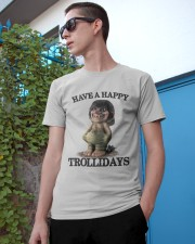 HAVE A HAPPY TROLLIDAYS Classic T-Shirt apparel-classic-tshirt-lifestyle-17