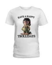 HAVE A HAPPY TROLLIDAYS Ladies T-Shirt thumbnail