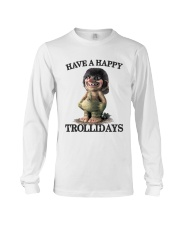 HAVE A HAPPY TROLLIDAYS Long Sleeve Tee thumbnail