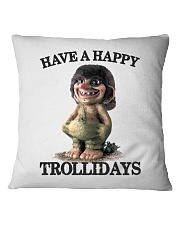 HAVE A HAPPY TROLLIDAYS Square Pillowcase thumbnail