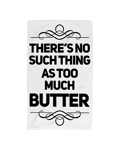 TOO MUCH BUTTER