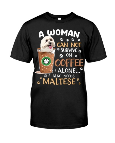 A woman cannot survive on coffee-Needs Maltese