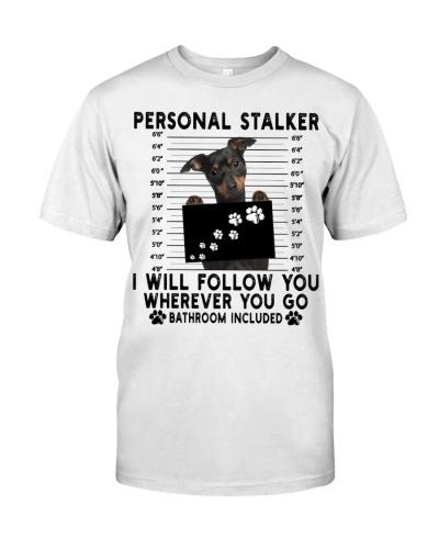 Miniature Pinscher Funny Personal Stalker