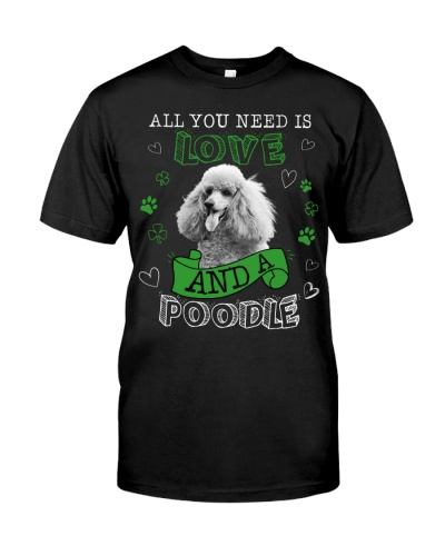 All You Need is Love And A Poodle-Shamrock