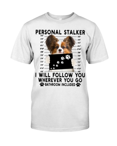 Papillon Funny Personal Stalker
