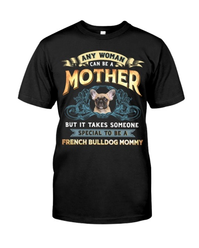 Special To Be A French Bulldog Mommy