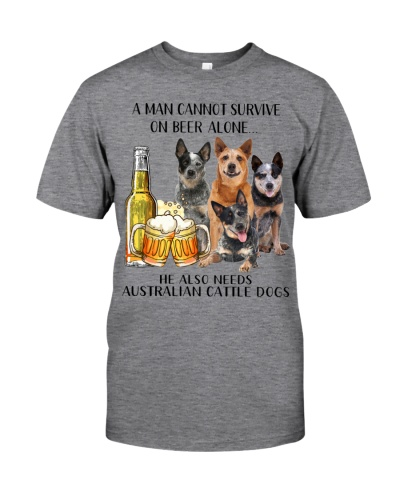 He Also Needs Australian Cattle Dog And Beer