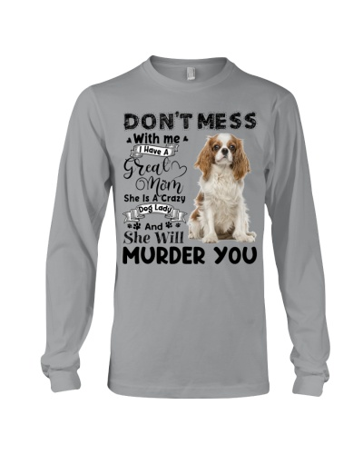Cavalier King Charles Spaniel-I Have Great Mom