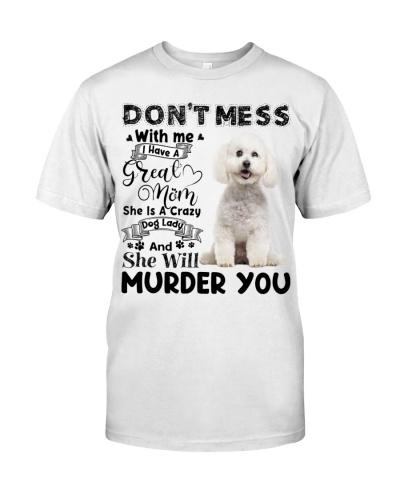 Bichon Frise-I Have Great Mom