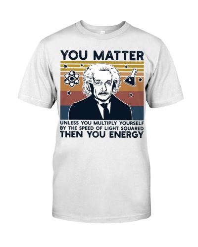 You Matter Then You Energy