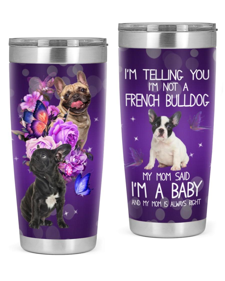 I'm Not A French Bulldog 20oz Tumbler