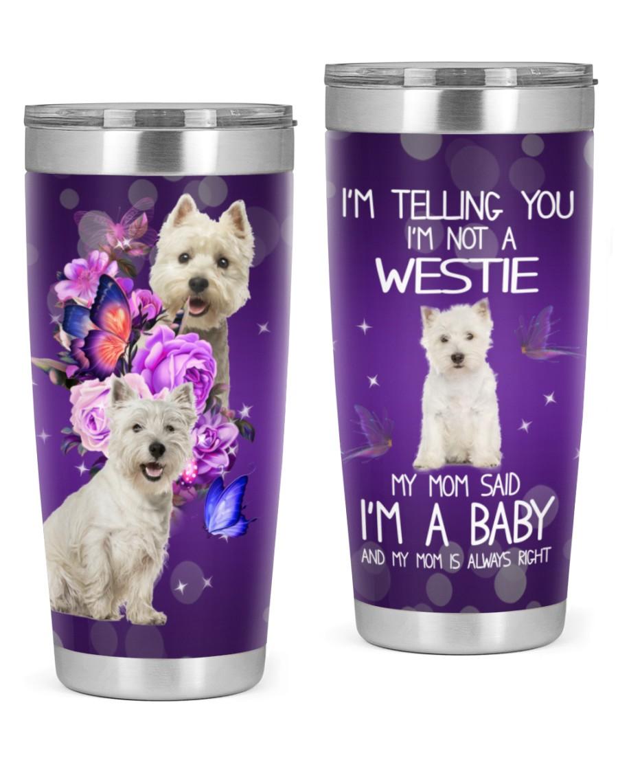 I'm Not A West Highland White Terrier 20oz Tumbler