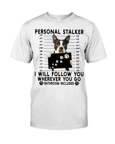 Boston Terrier  Funny Personal Stalker
