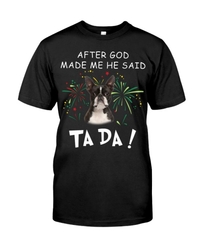 Boston Terrier-God Said Ta Da