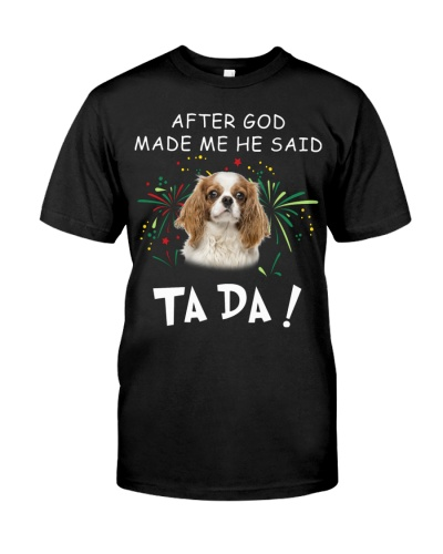 Cavalier King Charles Spaniel-God Said Ta Da