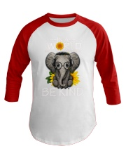 IN A WORLD BE KIND- ELEPHANT Baseball Tee front