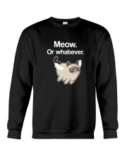 MEOW OR WHATEVER Crewneck Sweatshirt front