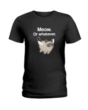 MEOW OR WHATEVER Ladies T-Shirt thumbnail