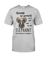 ALWAYS BE YOURSELF- ELEPHANT Classic T-Shirt thumbnail