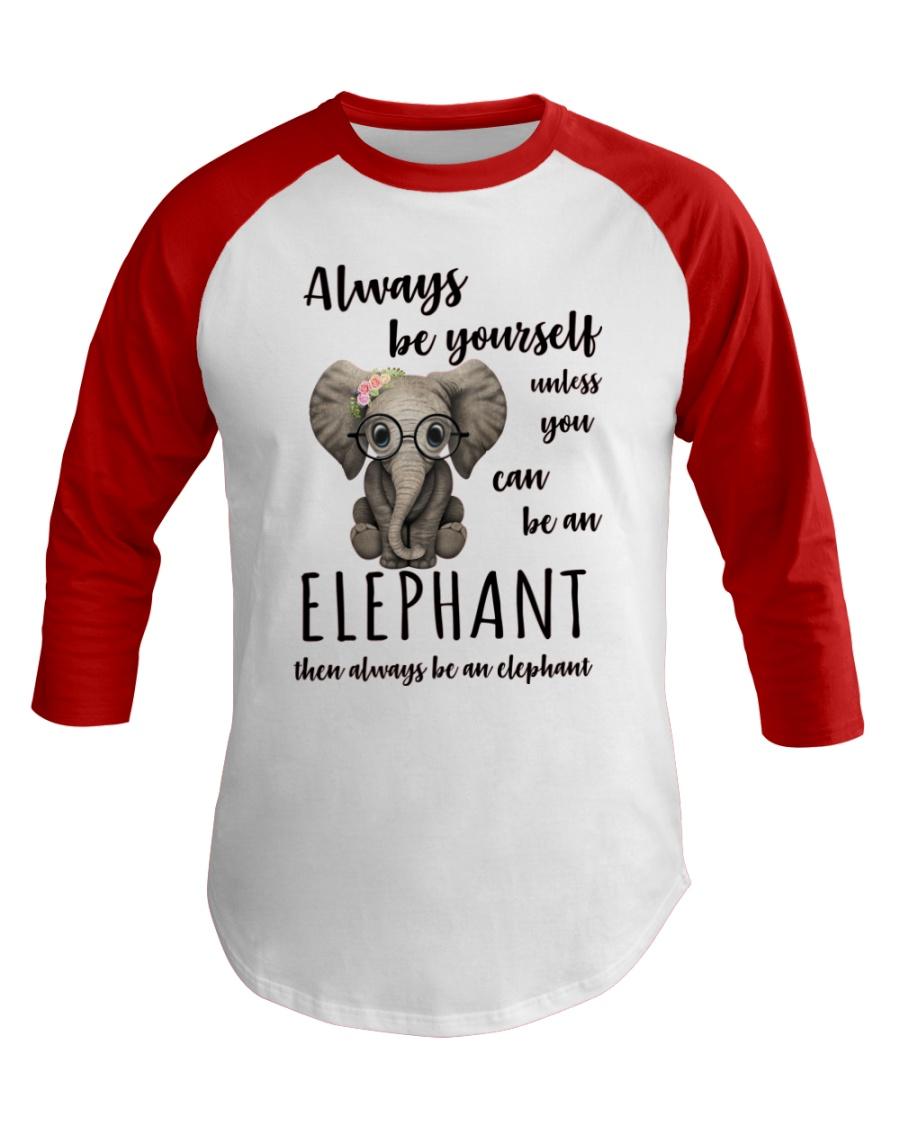 ALWAYS BE YOURSELF- ELEPHANT Baseball Tee