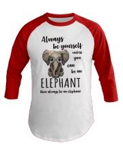 ALWAYS BE YOURSELF- ELEPHANT Baseball Tee front