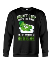 I DON'T STOP Crewneck Sweatshirt thumbnail