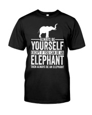 ALWAYS BE YOURSELF-ELEPHANT Classic T-Shirt thumbnail
