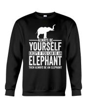 ALWAYS BE YOURSELF-ELEPHANT Crewneck Sweatshirt thumbnail