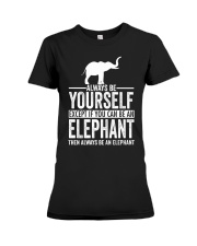 ALWAYS BE YOURSELF-ELEPHANT Premium Fit Ladies Tee thumbnail