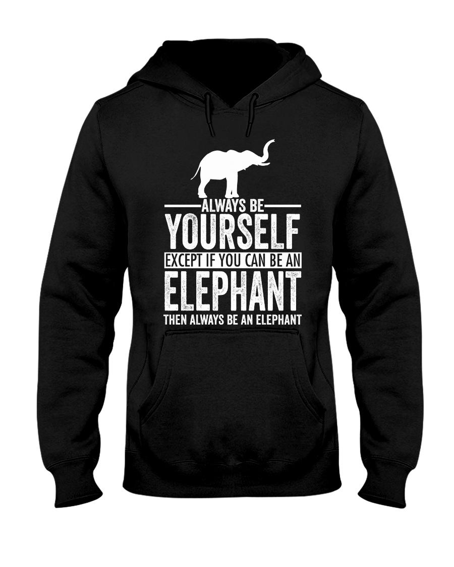 ALWAYS BE YOURSELF-ELEPHANT Hooded Sweatshirt