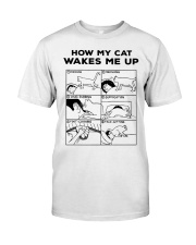 HOW MY CAT WAKES ME UP Classic T-Shirt front