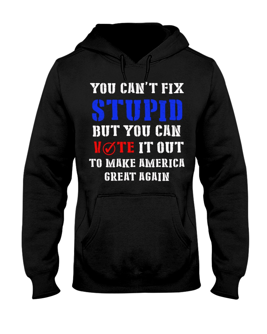 YOU CAN'T FIX STUPID Hooded Sweatshirt