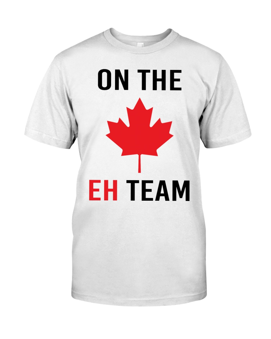 On The Eh Team Classic T-Shirt