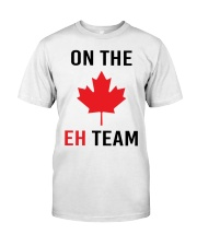 On The Eh Team Classic T-Shirt front
