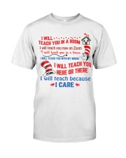 I Will Teach Because I Care Classic T-Shirt front