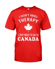 I Don't Need Therapy I Just Need To Go To Canada Classic T-Shirt thumbnail