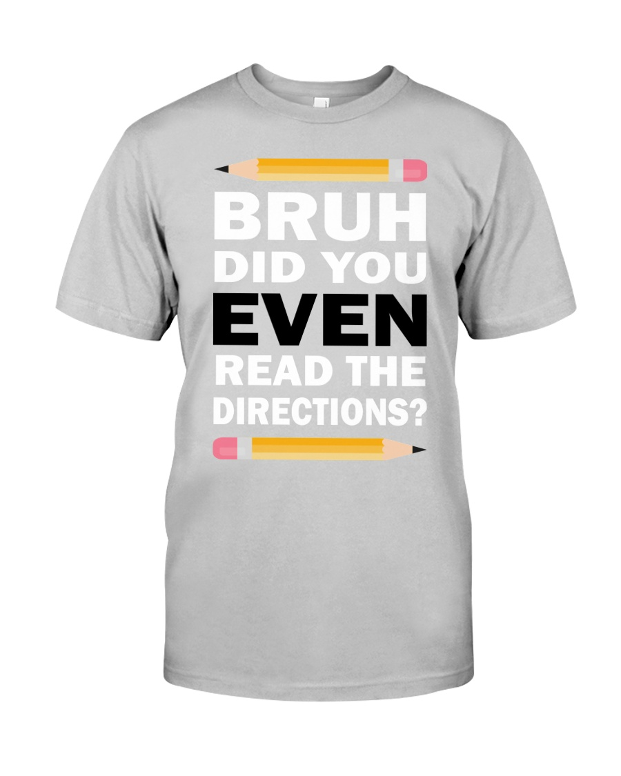 Bruh Did You Even Read The Directions Funny Classic T-Shirt