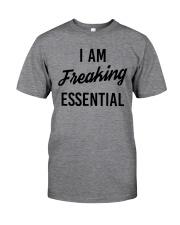 I Am Freaking Essential Classic T-Shirt thumbnail