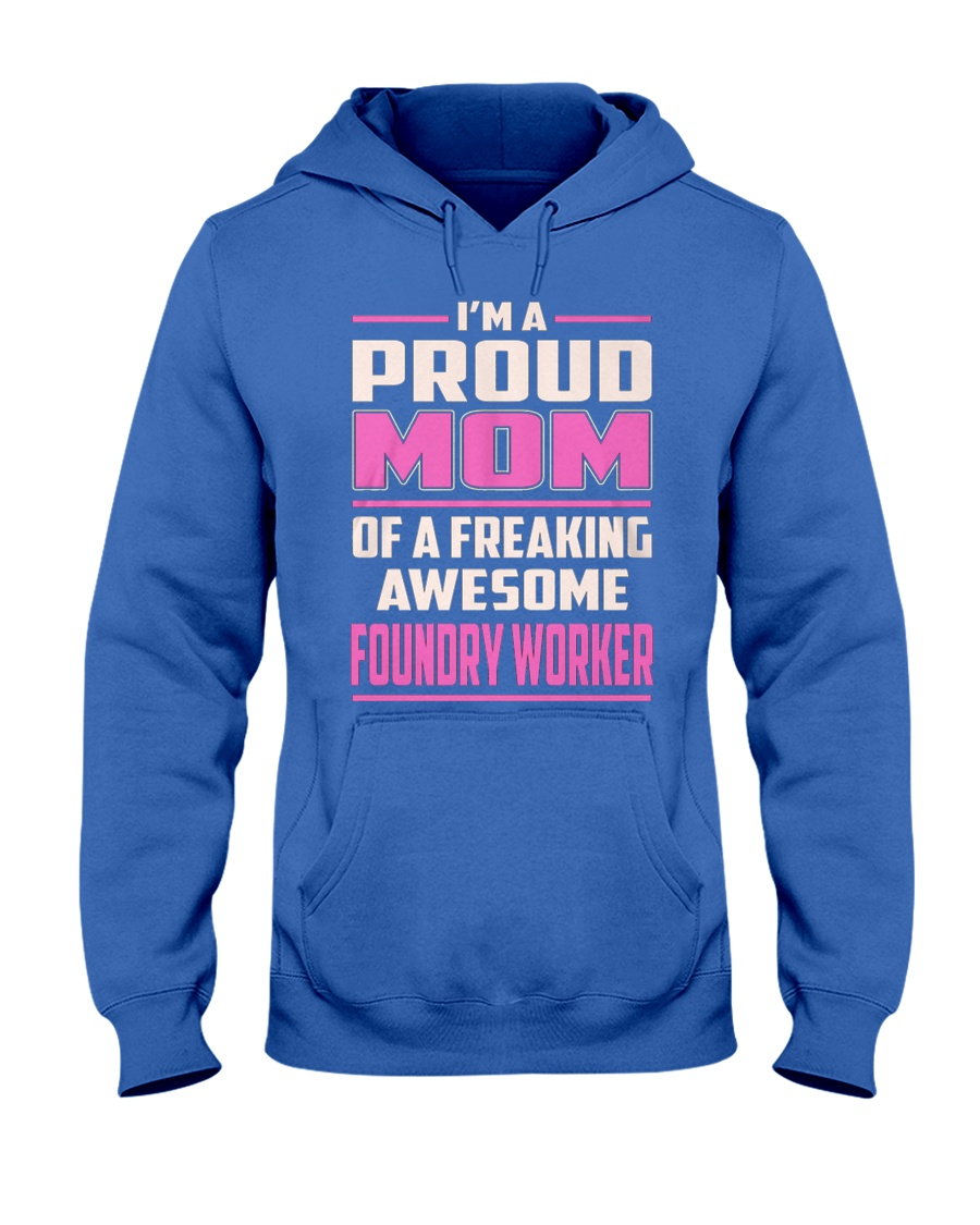 Foundry Worker Proud Mom Hooded Sweatshirt