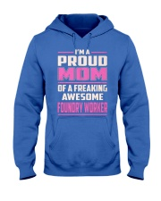 Foundry Worker Proud Mom Hooded Sweatshirt front