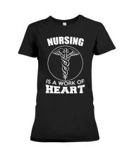 Nursing Is A Work Of Heart Premium Fit Ladies Tee thumbnail