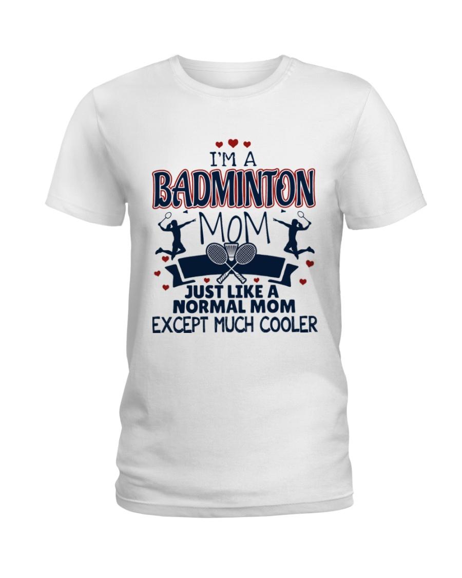 I Am A Badminton Mom Ladies T-Shirt