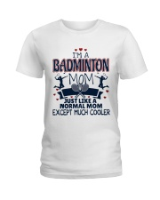 I Am A Badminton Mom Ladies T-Shirt front