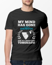 My Mind Has Gone Playing Badminton Classic T-Shirt lifestyle-mens-crewneck-front-13