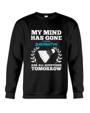 My Mind Has Gone Playing Badminton Crewneck Sweatshirt thumbnail