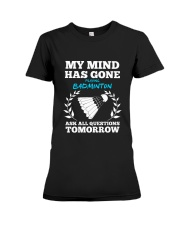 My Mind Has Gone Playing Badminton Premium Fit Ladies Tee thumbnail